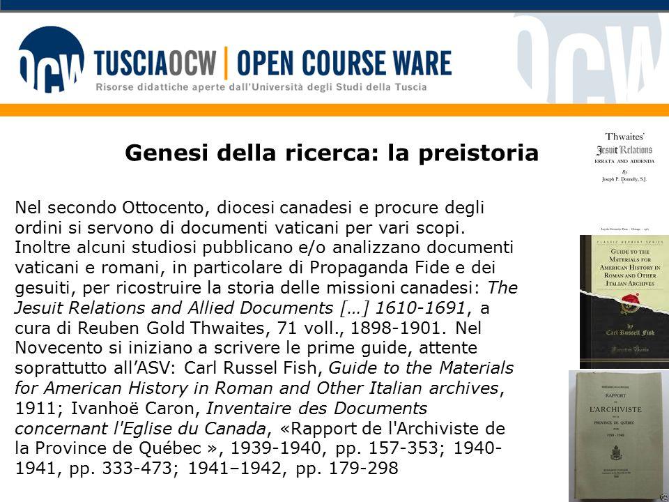 Genesi della ricerca: la preistoria Nel secondo Ottocento, diocesi canadesi e procure degli ordini si servono di documenti vaticani per vari scopi.