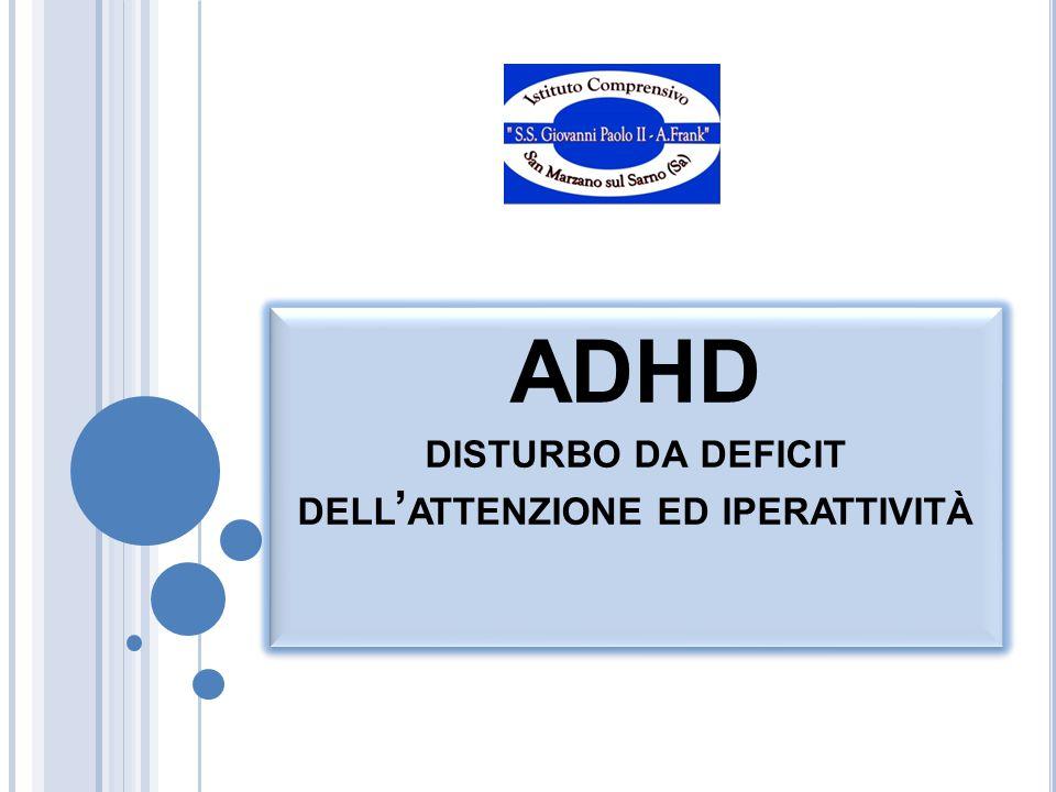 ADHD DISTURBO DA DEFICIT DELL ' ATTENZIONE ED IPERATTIVITÀ