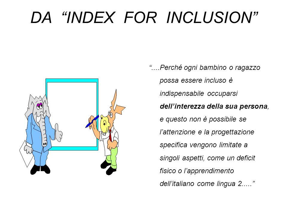 """DA """"INDEX FOR INCLUSION"""" """"....Perché ogni bambino o ragazzo possa essere incluso è indispensabile occuparsi dell'interezza della sua persona, e questo"""