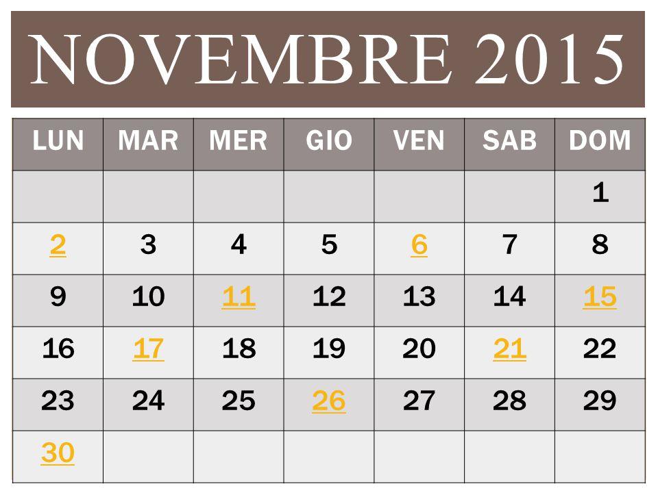 NOVEMBRE 2015 LUNMARMERGIOVENSABDOM 1 2345678 9101112131415 16171819202122 23242526272829 30