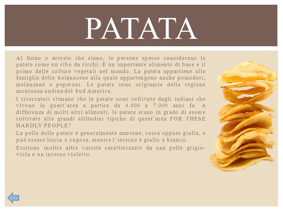 Al forno o arrosto che siano, le persone spesso considerano le patate come un cibo da ricchi. È un importante alimento di base e il primo delle coltur