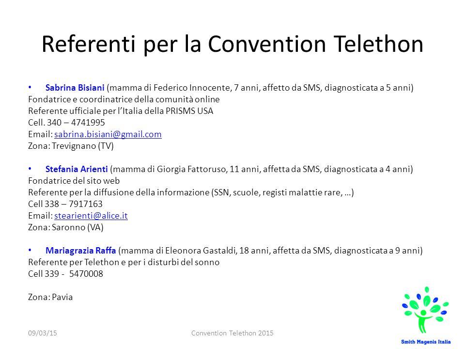 Referenti per la Convention Telethon Sabrina Bisiani (mamma di Federico Innocente, 7 anni, affetto da SMS, diagnosticata a 5 anni) Fondatrice e coordi