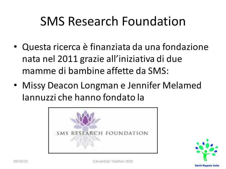 SMS Research Foundation Questa ricerca è finanziata da una fondazione nata nel 2011 grazie all'iniziativa di due mamme di bambine affette da SMS: Miss