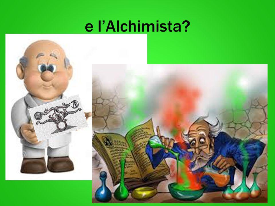 e l'Alchimista?