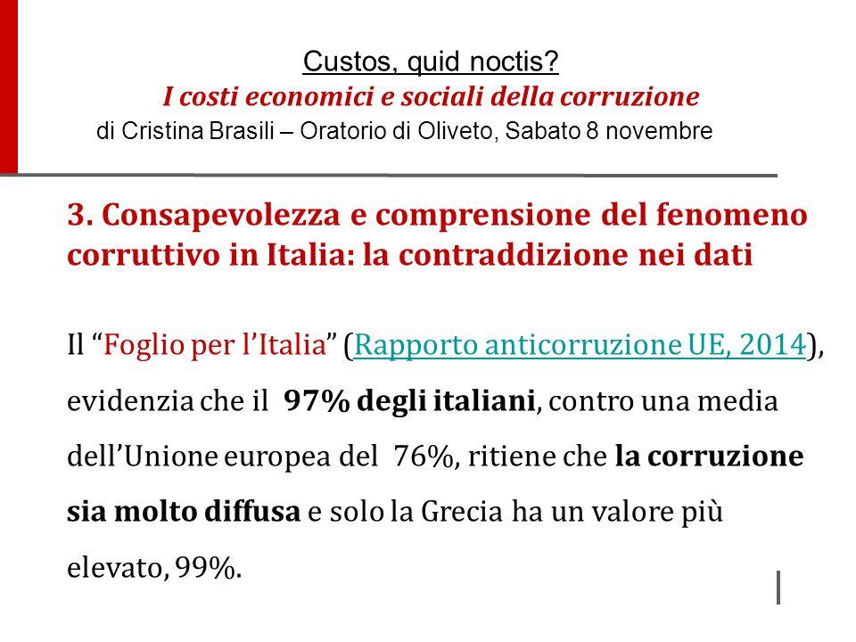"""3. Consapevolezza e comprensione del fenomeno corruttivo in Italia: la contraddizione nei dati Il """"Foglio per l'Italia"""" (Rapporto anticorruzione UE, 2"""
