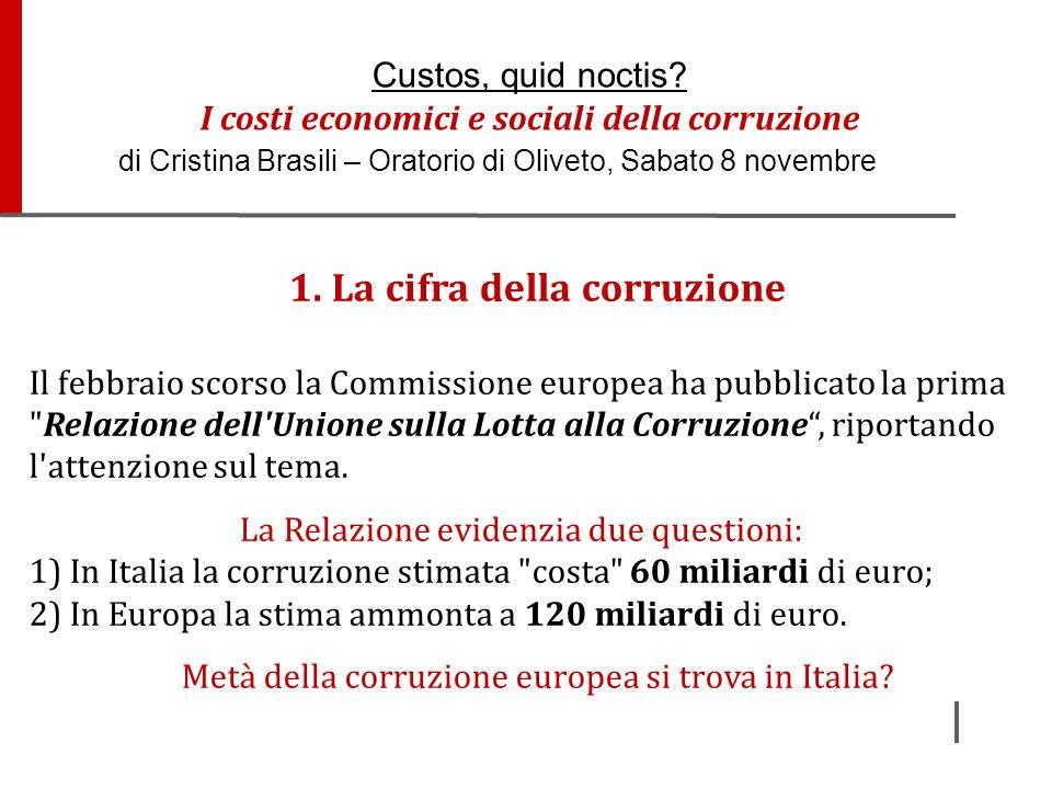 1. La cifra della corruzione Il febbraio scorso la Commissione europea ha pubblicato la prima