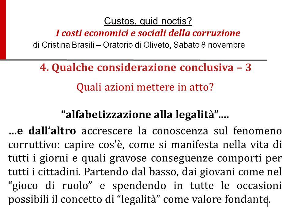 """4. Qualche considerazione conclusiva – 3 Quali azioni mettere in atto? """"alfabetizzazione alla legalità""""…. …e dall'altro accrescere la conoscenza sul f"""