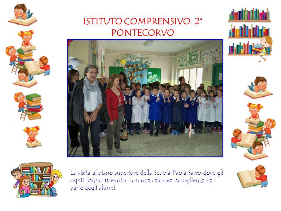 ISTITUTO COMPRENSIVO 2° PONTECORVO La visita al piano superiore della Scuola Paola Sarro dove gli ospiti hanno ricevuto con una calorosa accoglienza d