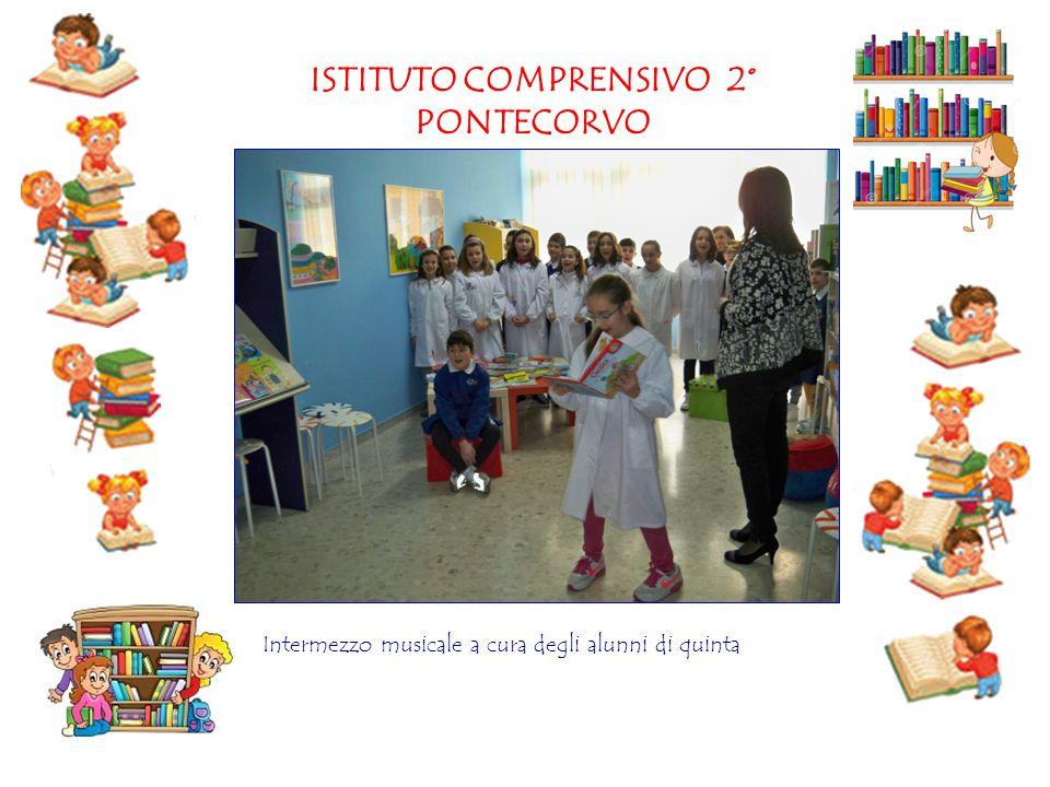 ISTITUTO COMPRENSIVO 2° PONTECORVO Intermezzo musicale a cura degli alunni di quinta
