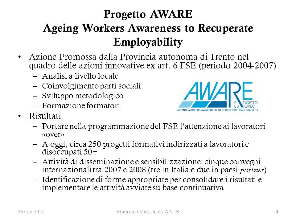 Progetto AWARE Ageing Workers Awareness to Recuperate Employability Azione Promossa dalla Provincia autonoma di Trento nel quadro delle azioni innovat