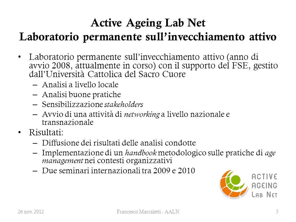 Active Ageing Lab Net Laboratorio permanente sull'invecchiamento attivo Laboratorio permanente sull'invecchiamento attivo (anno di avvio 2008, attualm