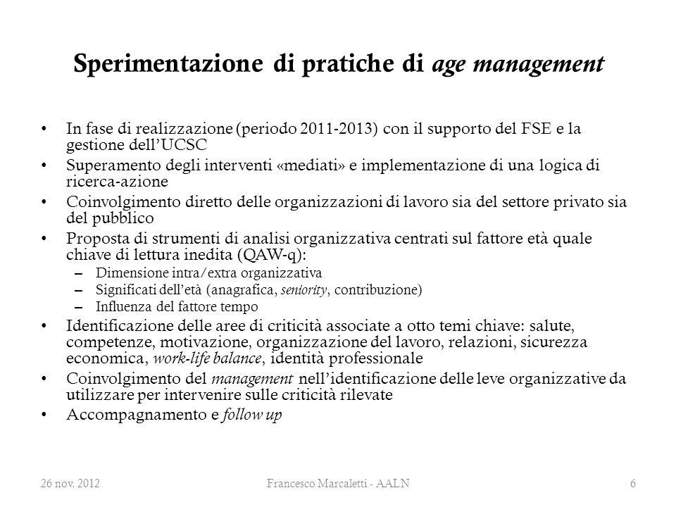 Sperimentazione di pratiche di age management In fase di realizzazione (periodo 2011-2013) con il supporto del FSE e la gestione dell'UCSC Superamento