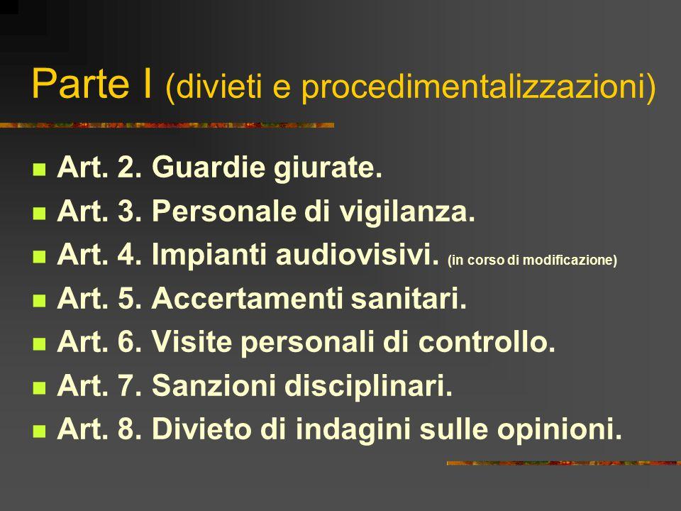 Parte I (divieti e procedimentalizzazioni) Art. 2. Guardie giurate. Art. 3. Personale di vigilanza. Art. 4. Impianti audiovisivi. (in corso di modific