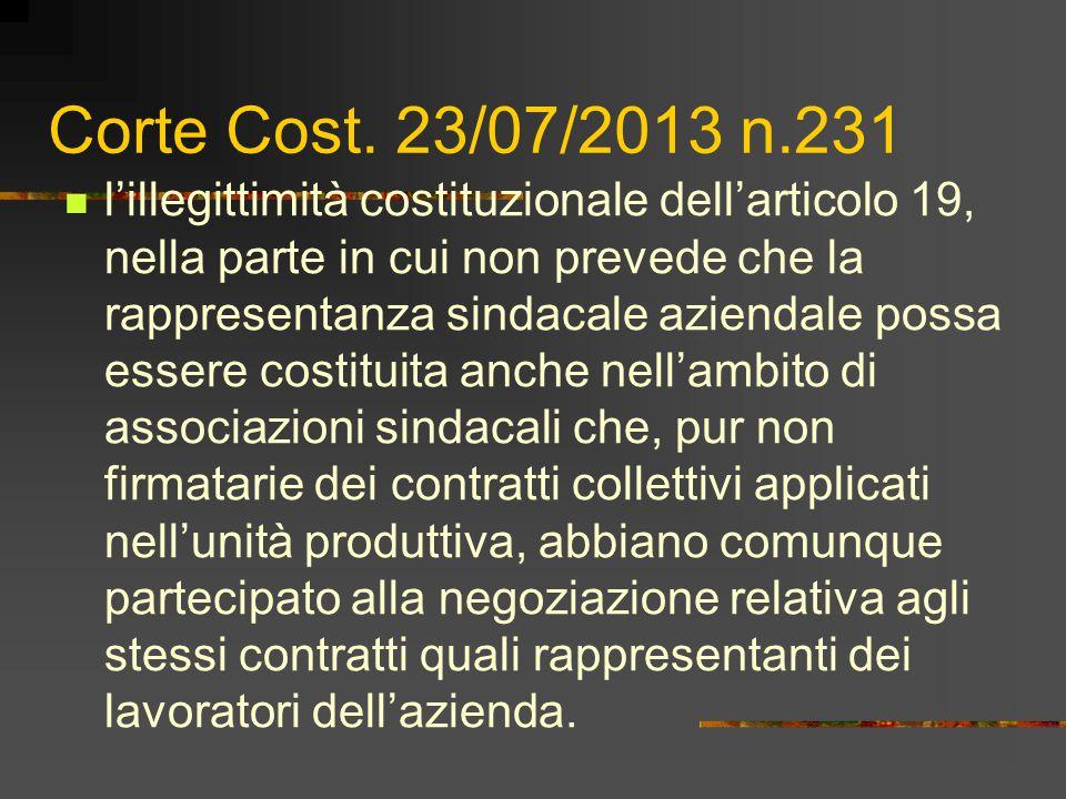 Corte Cost. 23/07/2013 n.231 l'illegittimità costituzionale dell'articolo 19, nella parte in cui non prevede che la rappresentanza sindacale aziendale