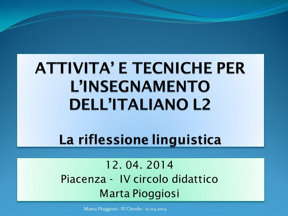 12. 04. 2014 Piacenza - IV circolo didattico Marta Pioggiosi 12. 04. 2014 Piacenza - IV circolo didattico Marta Pioggiosi Marta Pioggiosi - IV Circolo