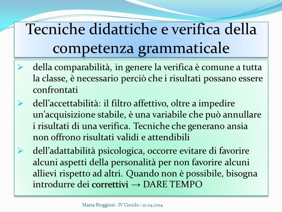 Tecniche didattiche e verifica della competenza grammaticale  della comparabilità, in genere la verifica è comune a tutta la classe, è necessario per