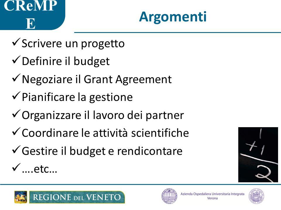 Argomenti Scrivere un progetto Definire il budget Negoziare il Grant Agreement Pianificare la gestione Organizzare il lavoro dei partner Coordinare le attività scientifiche Gestire il budget e rendicontare ….etc…