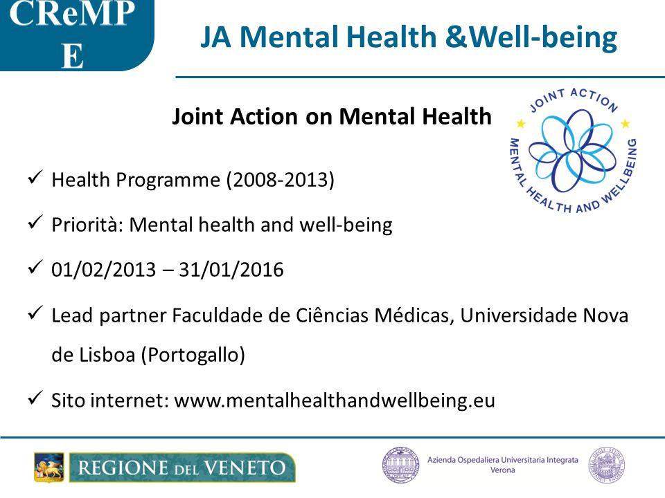 JA Mental Health &Well-being Joint Action on Mental Health Health Programme (2008-2013) Priorità: Mental health and well-being 01/02/2013 – 31/01/2016 Lead partner Faculdade de Ciências Médicas, Universidade Nova de Lisboa (Portogallo) Sito internet: www.mentalhealthandwellbeing.eu