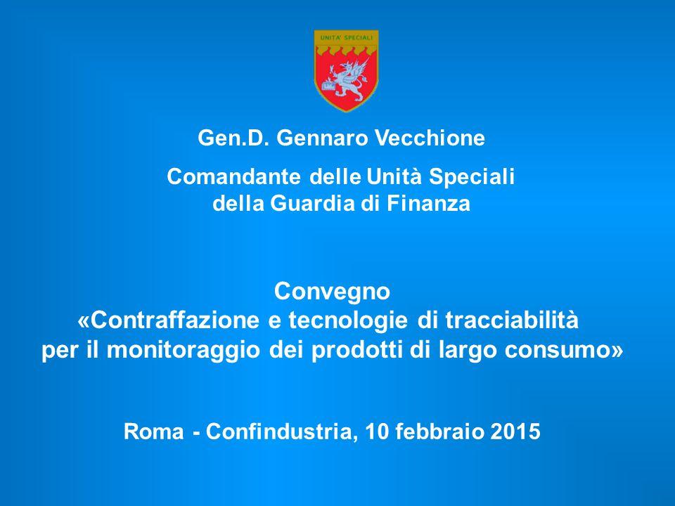 Gen.D. Gennaro Vecchione Comandante delle Unità Speciali della Guardia di Finanza Convegno «Contraffazione e tecnologie di tracciabilità per il monito