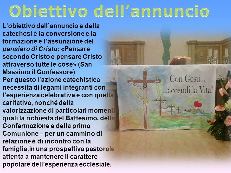 L'obiettivo dell'annuncio e della catechesi è la conversione e la formazione e l'assunzione del pensiero di Cristo: «Pensare secondo Cristo e pensare