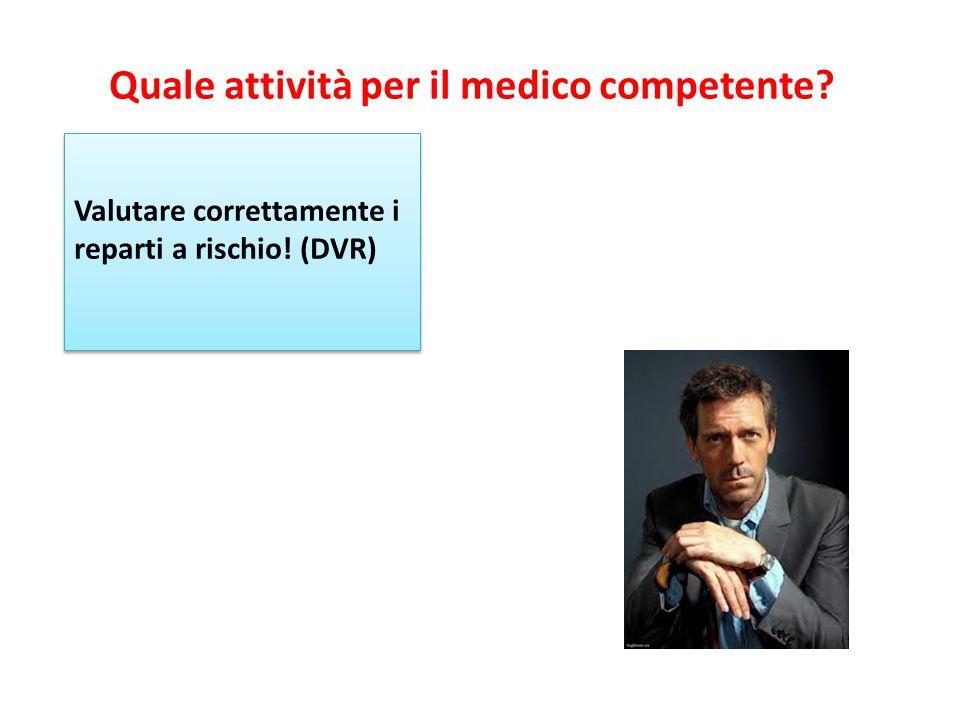 Quale attività per il medico competente? Valutare correttamente i reparti a rischio! (DVR)