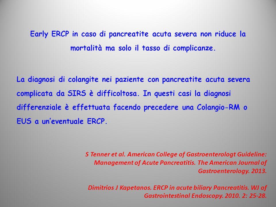 Early ERCP in caso di pancreatite acuta severa non riduce la mortalità ma solo il tasso di complicanze.