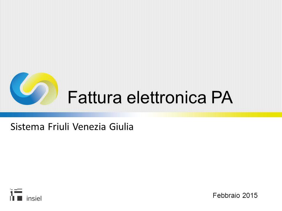 Sistema Friuli Venezia Giulia Fattura elettronica PA Febbraio 2015