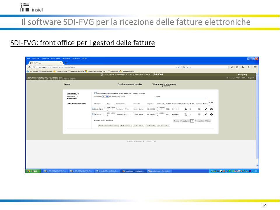 19 Il software SDI-FVG per la ricezione delle fatture elettroniche SDI-FVG: front office per i gestori delle fatture