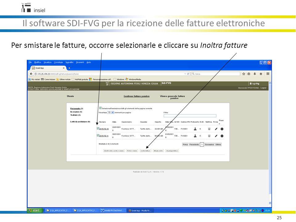 25 Il software SDI-FVG per la ricezione delle fatture elettroniche Per smistare le fatture, occorre selezionarle e cliccare su Inoltra fatture