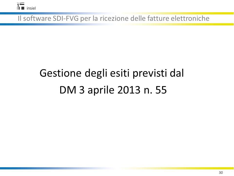 30 Il software SDI-FVG per la ricezione delle fatture elettroniche Gestione degli esiti previsti dal DM 3 aprile 2013 n.