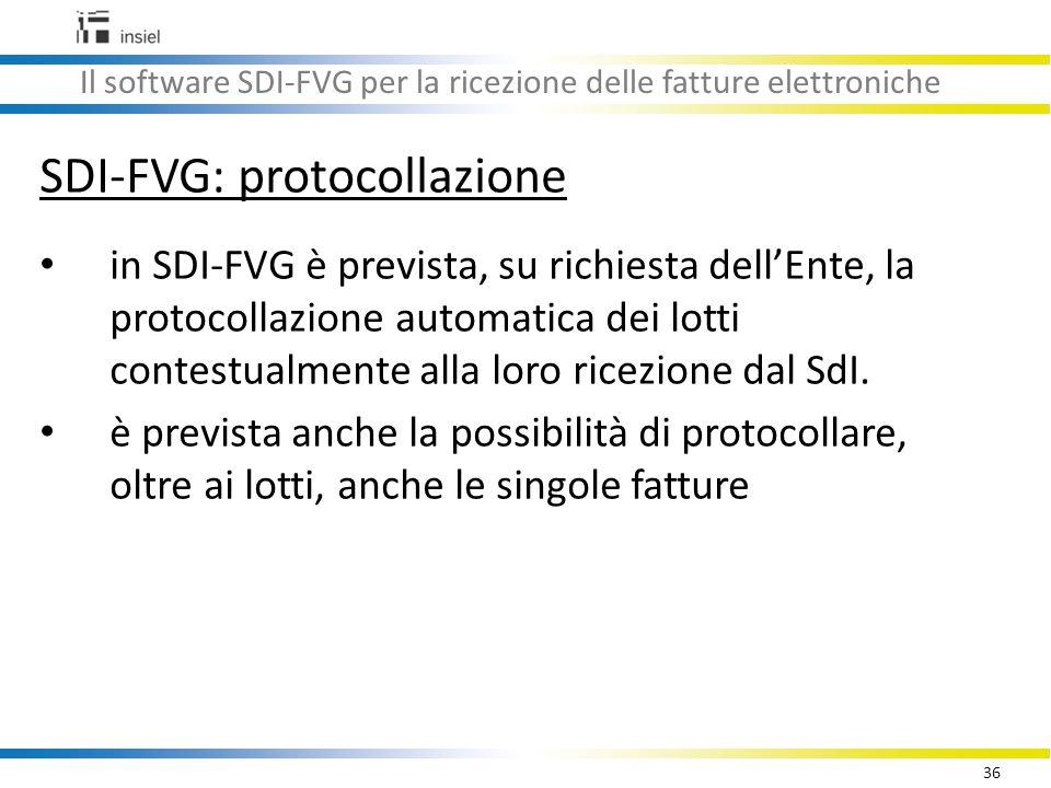 36 Il software SDI-FVG per la ricezione delle fatture elettroniche SDI-FVG: protocollazione in SDI-FVG è prevista, su richiesta dell'Ente, la protocollazione automatica dei lotti contestualmente alla loro ricezione dal SdI.