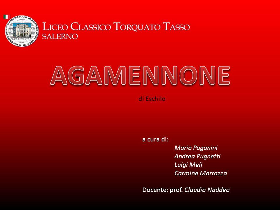 di Eschilo a cura di: Mario Paganini Andrea Pugnetti Luigi Meli Carmine Marrazzo Docente: prof.