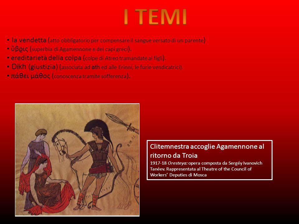 la vendetta ( atto obbligatorio per compensare il sangue versato di un parente ) ὕβϱις ( superbia di Agamennone e dei capi greci ).