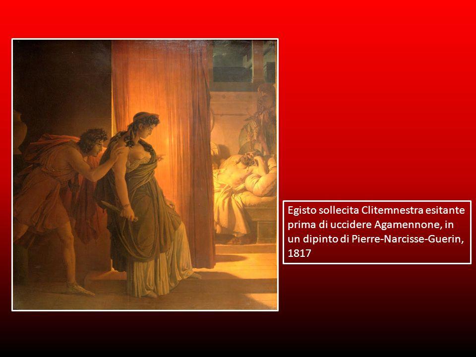 Egisto sollecita Clitemnestra esitante prima di uccidere Agamennone, in un dipinto di Pierre-Narcisse-Guerin, 1817
