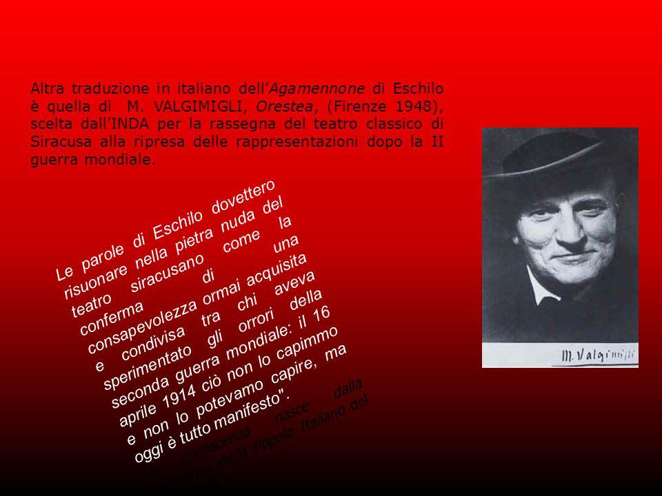 Altra traduzione in italiano dell'Agamennone di Eschilo è quella di M.