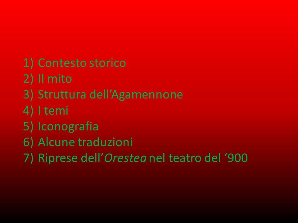 1)Contesto storico 2)Il mito 3)Struttura dell'Agamennone 4)I temi 5)Iconografia 6)Alcune traduzioni 7)Riprese dell'Orestea nel teatro del '900