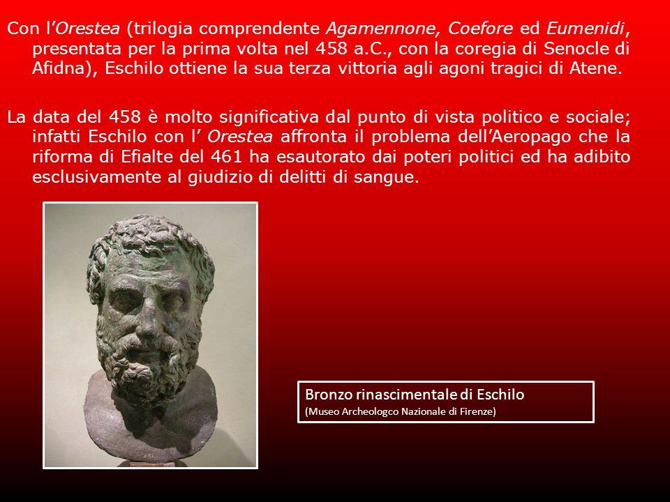 Con l'Orestea (trilogia comprendente Agamennone, Coefore ed Eumenidi, presentata per la prima volta nel 458 a.C., con la coregia di Senocle di Afidna), Eschilo ottiene la sua terza vittoria agli agoni tragici di Atene.