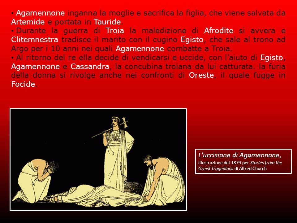Agamennone inganna la moglie e sacrifica la figlia, che viene salvata da Artemide e portata in Tauride.