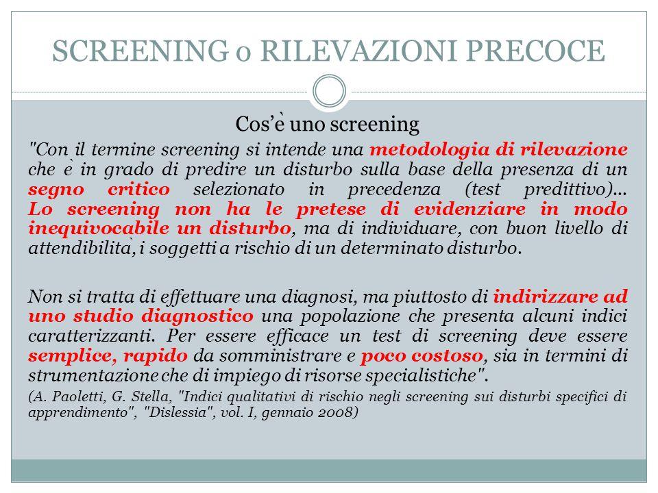 SCREENING o RILEVAZIONI PRECOCE Cos'e ̀ uno screening