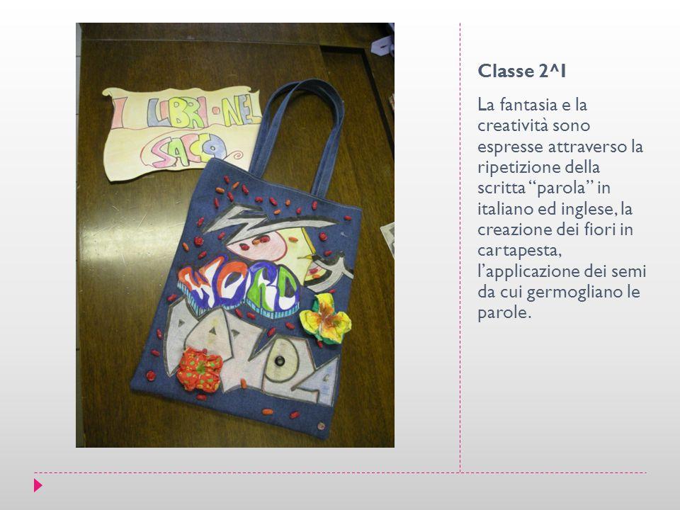 Classe 2^I La fantasia e la creatività sono espresse attraverso la ripetizione della scritta parola in italiano ed inglese, la creazione dei fiori in cartapesta, l'applicazione dei semi da cui germogliano le parole.