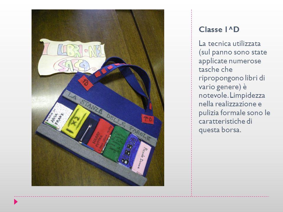 Classe 1^D La tecnica utilizzata (sul panno sono state applicate numerose tasche che ripropongono libri di vario genere) è notevole. Limpidezza nella