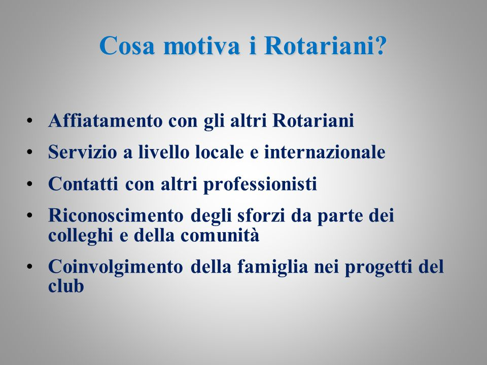 Cosa motiva i Rotariani.