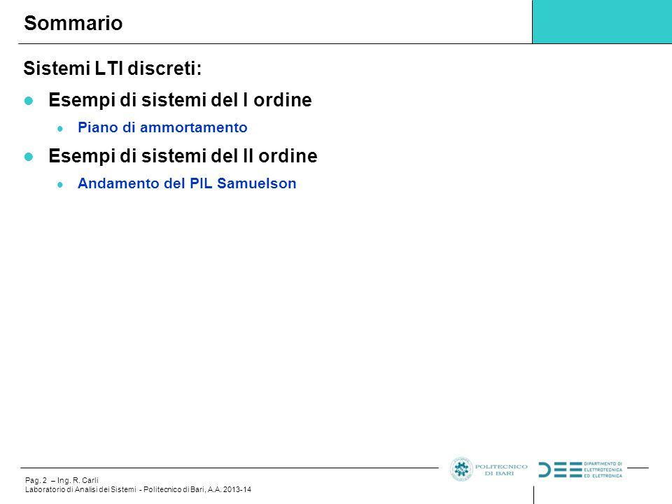 Pag. 2 – Ing. R. Carli Laboratorio di Analisi dei Sistemi - Politecnico di Bari, A.A. 2013-14 Sistemi LTI discreti: Esempi di sistemi del I ordine Pia