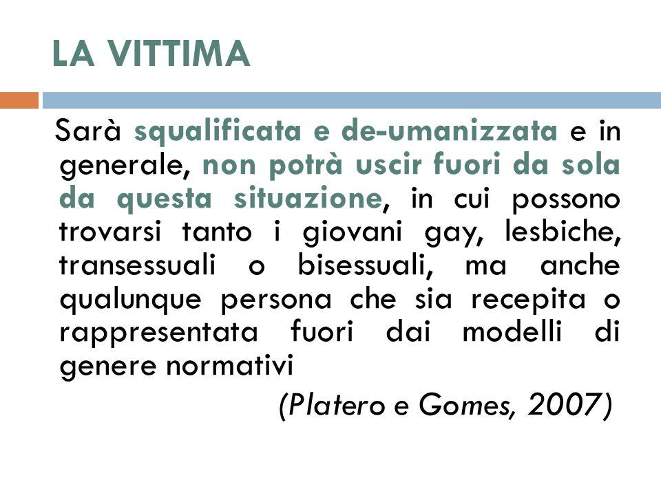 I DIRITTI  Il bullismo omofobico è un fenomeno sociale, di gruppo ed è responsabilità degli adulti non sottovalutarne la presenza nelle maggiori agenzie di formazione dei giovani.