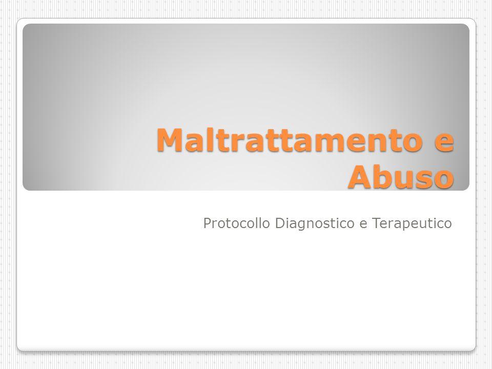 Maltrattamento e Abuso Protocollo Diagnostico e Terapeutico