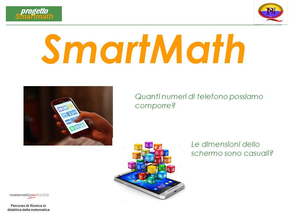 Matematica per la Città Percorso di Ricerca in didattica della matematica progetto Smartmath Quanti numeri di telefono possiamo comporre? Le dimension