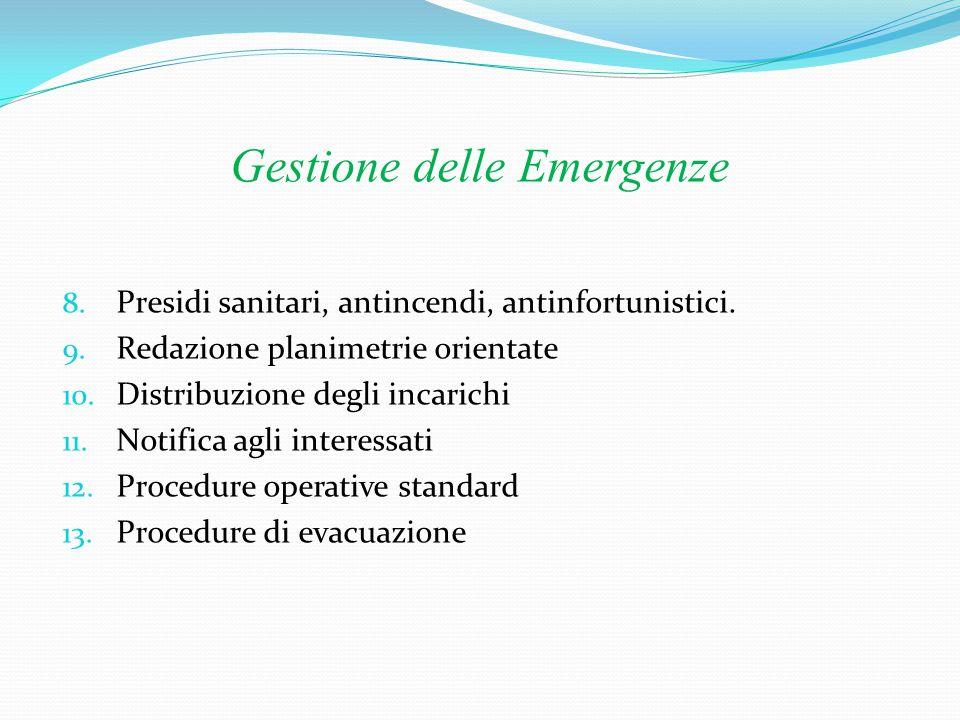 Gestione delle Emergenze Mansioni 1.Addetti all'emergenza (sanitaria, antincendio) 2.
