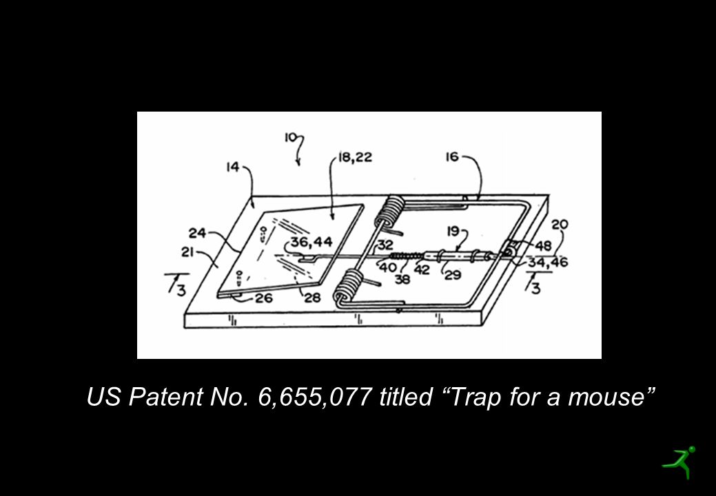 "10 US Patent No. 6,655,077 titled ""Trap for a mouse"""