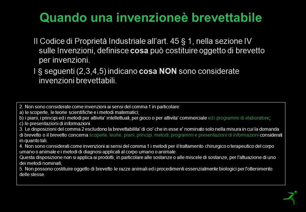 Quando una invenzioneè brevettabile Il Codice di Proprietà Industriale all'art. 45 § 1, nella sezione IV sulle Invenzioni, definisce cosa può costitui