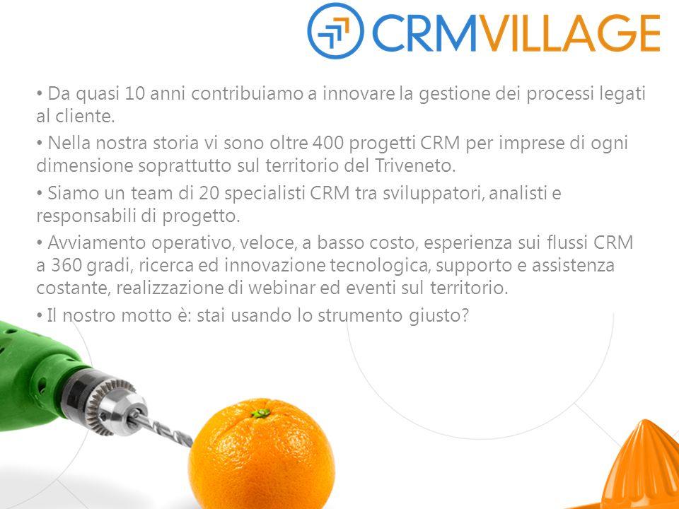 Da quasi 10 anni contribuiamo a innovare la gestione dei processi legati al cliente. Nella nostra storia vi sono oltre 400 progetti CRM per imprese di